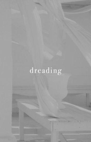 DREADING | S.S. [2] ✓