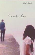 Connected Stories//Love by SoRadgirl