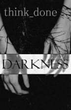 Darkness by think_done