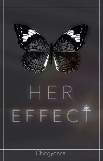 Her Effect [COMPLETE]