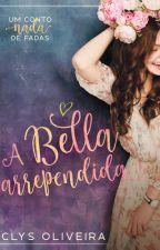 [PAUSA] A Bella Arrependida  by ClysOliveira