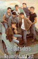 The Outsiders: Reunited at Last by LuckyWriter7