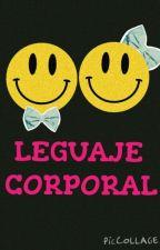 ~Lenguaje Corporal~ by VaaleBooks