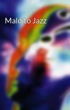 Maldito Jazz by Alexvalenciana