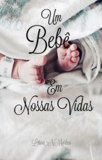 Um bebê em nossas vidas by leticia_nmartins