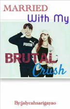 Married With My Brutal Crush[BANGTAN BOYS#1] by jalycahsarigayao