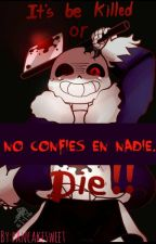 No Confies En Nadie Horrortale[TERMINADA] by Pancakesweet