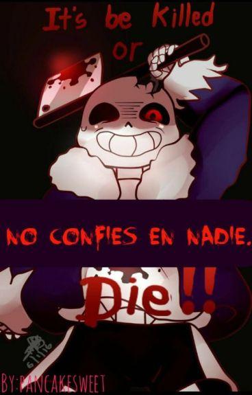 No Confies En Nadie Horrortale[TERMINADA]