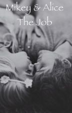 Mikey & Alice The Job by crimeandmystery