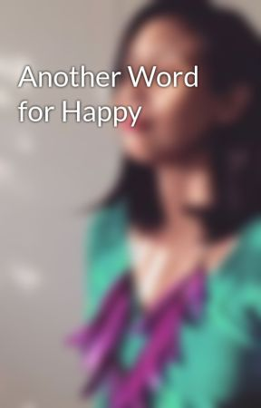 Another Word for Happy by AgayLlanera