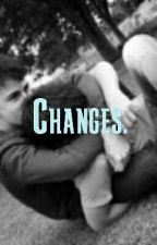 Changes. by AzaelStewart99