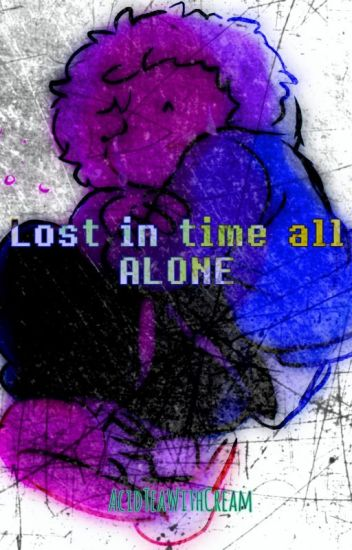 Lost in Time All Alone