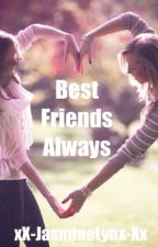 Best Friends Always by xX-JasmineLynx-Xx