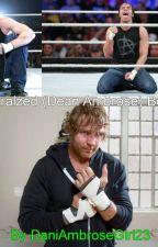 Paralyzed Dean Ambrose (My Paralyzed Series) 1 by DaniAmbroseGirl23