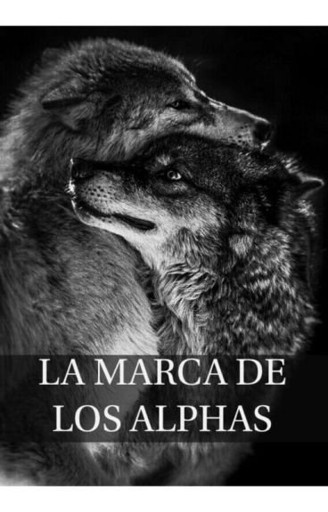 LA MARCA DE LOS ALPHAS