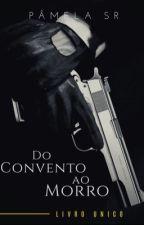 Do Convento ao Morro.  by pam_r1