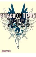 | ATTACK ON TITAN JOKES | by TheUnnamedBeing