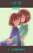 I Love You (CharaXFrisk) by thegaypeach