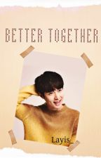 Better Together [SEXING/LAYHUN] by Layis_