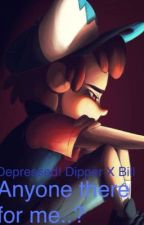 Depressed BillDip | Anyone there for me..? [Discontinue. Sorry] by OhhMissBeliever