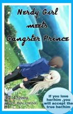 Nerdy Girl meets Gangster Prince by iDannns