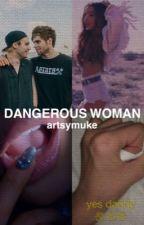 dangerous woman by artsymuke