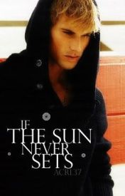 If the Sun Never Sets (Study Abroad #2) [ON HOLD] by ACRL37