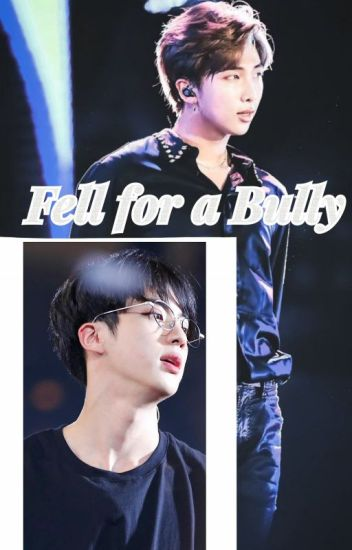 Fell For A Bully?! (NamJin) [Editing]