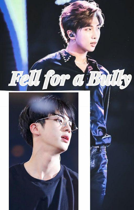 Fell For A Bully?! (NamJin)  by TokakuUchihaEvans
