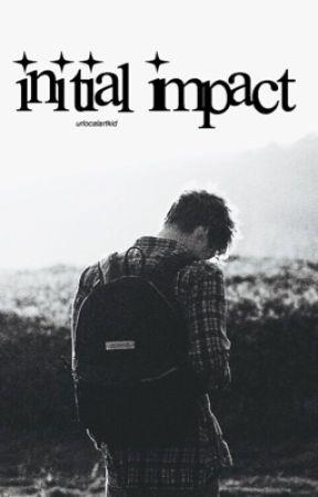 Initial Impact  by wtfchloeidk
