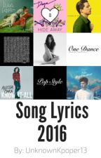 Song Lyrics 2016 by UnknownKpoper13