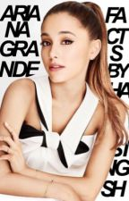 Ariana Grande ✗ Facts by hastingsh