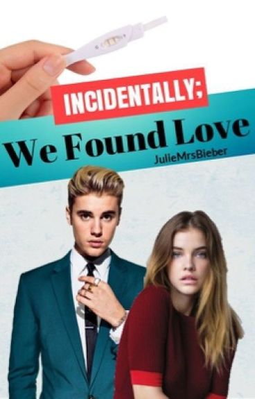 INCIDENTALLY; We Found Love