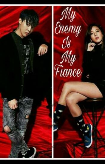 my enemy is my fiance [DARAGON FANFIC]