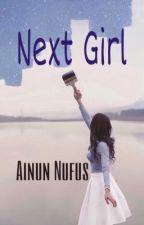 Next Girl by ainunufus