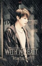 With No Exit ✧ Jikook (+18) by ParkYongJin9