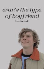 Evan's the type of boyfriend by davelizewski