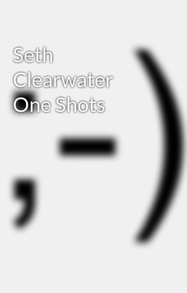 Seth Clearwater One Shots by luuuhs