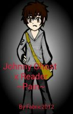 ~Pain~ Johnny ghost x reader  by Fabric2012
