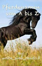 Pferdenamen von A bis Z by write_and_read13