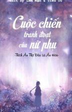 [Edit][Nữ Phụ Văn] Cuộc Chiến Tranh Đoạt Nam Chủ Của Nữ Phụ: Nữ Chính Tránh Ra by kimphung222