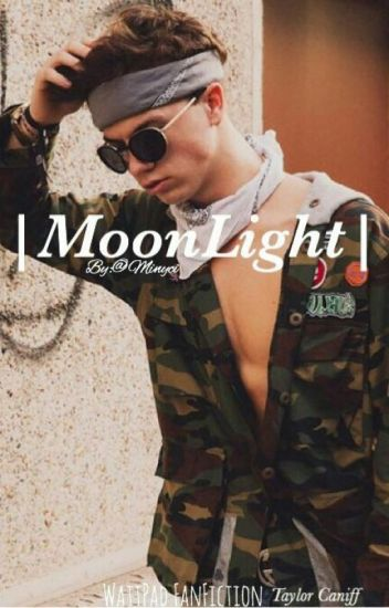 Moonlight || Taylor Caniff ||