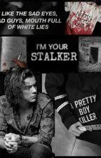 Stalker||harry Styles  by amantedelthriller