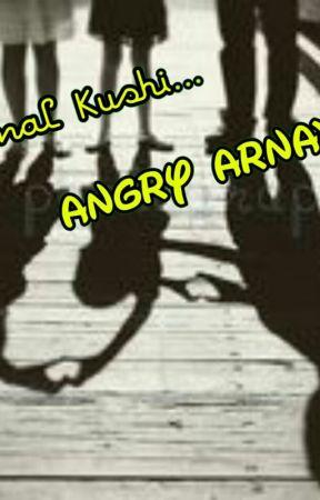 OS: Emotional Kushiii    Angry Arnav  !!! - Pagalii - Wattpad