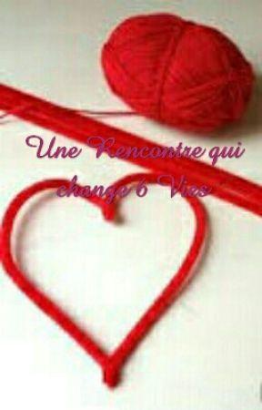 Une Rencontre qui change 6 Vies by camille221199
