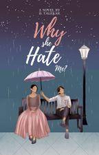 Why She Hate Me.? by BTalekar