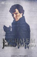 Kochałem Johna Watsona by lucy_holmes