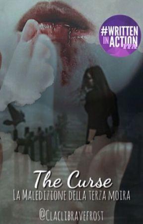 The Curse - La Maledizione della Terza Moira by ClacliBraveFrost