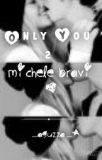 Only You 2 -Michele Bravi- by _aguzza_