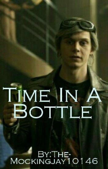Time In A Bottle (Quicksilver (X-Men) X Reader)
